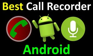 Need Of All Business Kind: A Secret Call Recorder Android App